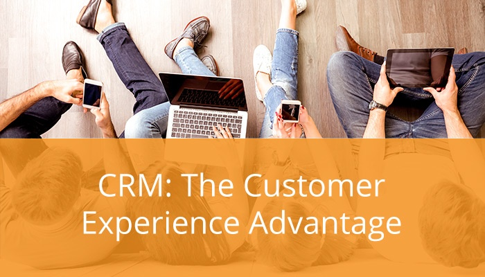 CRM Turns the Customer Experience Into Your Advantage